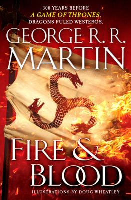 George R.R. Martin & Doug Wheatley - Fire and Blood book