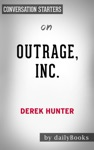 Outrage Inc How The Liberal Mob Ruined Science Journalism And Hollywood ByDerek Hunter  Conversation Starters