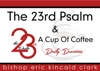 The 23rd Psalm & A Cup Of Coffee Daily Devotional