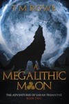 A Megalithic Moon The Adventures Of Sarah Tremayne Book Two