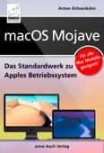 macOS Mojave - Das Standardwerk zu Apples Betriebssystem