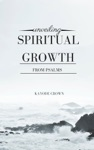 Unveiling Spiritual Growth From Psalms