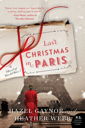 Last Christmas in Paris - Hazel Gaynor & Heather Webb
