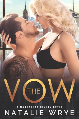 The Vow - Natalie Wrye - Natalie Wrye
