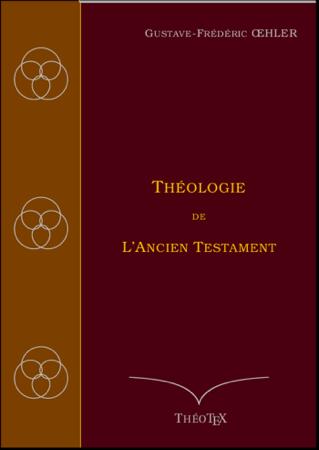 Théologie de l'Ancien Testament - Gustave-Frédéric Œhler