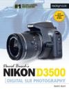 David Buschs Nikon D3500 Guide To Digital SLR Photography