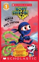 Ninja At The Firehouse (Moby Shinobi: Scholastic Reader, Level 1)