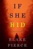 Blake Pierce - If She Hid (A Kate Wise Mystery—Book 4) artwork