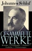Gesammelte Werke: Romane + Erzählungen + Dramen + Gedichte + Übersetzungen