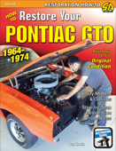 How to Restore Your GTO: 1964-1974