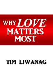 WHY LOVE MATTERS MOST