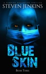 Blue Skin Book Three