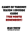 Games of thrones season 1 Episode Guide (The North remembers)