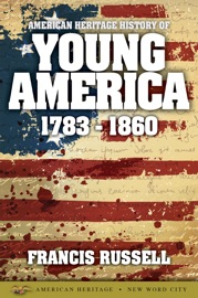 American Heritage History of Young America: 1783-1860 PDF Download