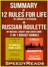 Summary of 12 Rules for Life: An Antidote to Chaos by Jordan B. Peterson + Summary of Russian Roulette by Michael Isikoff and David Corn 2-in-1 Boxset Bundle