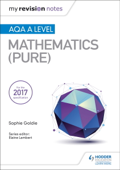 My Revision Notes: AQA A Level Mathematics (Pure)
