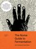 The Noma Guide to Fermentation - Rene Redzepi