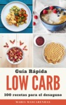 Low Carb - Gua Rpida  100 Recetas Para El Desayuno