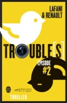 Troubles Pisode 2
