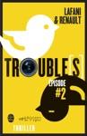 Troubles Pisode 2