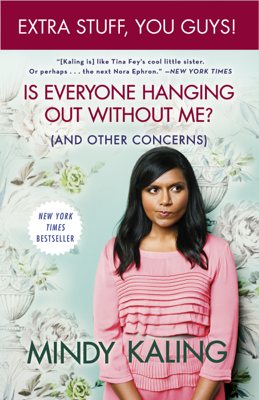 Is Everyone Hanging Out Without Me? (And Other Concerns)(Enhanced Edition) - Mindy Kaling book