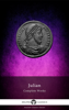Delphi Complete Works of Julian (Illustrated) - Julian the Apostate