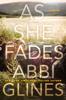 Abbi Glines - As She Fades artwork
