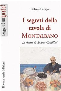 I segreti della tavola di Montalbano. Le ricette di Andrea Camilleri da Campo Stefania