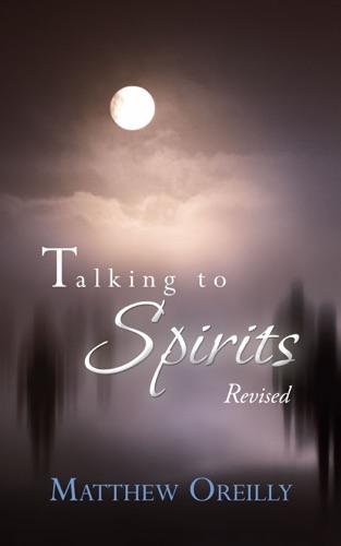 Matthew O'Reilly - Talking to Spirits