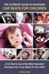 The Ultimate Guide In Choosing Car Seats For Children