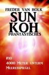Sun Koh Taschenbuch 10 4000 Meter Unterm Meeresspiegel