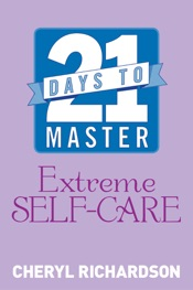 Download and Read Online 21 Days to Master Extreme Self-Care