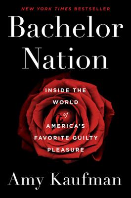Bachelor Nation - Amy Kaufman book