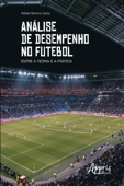 Análise de Desempenho no Futebol: Entre a Teoria e a Prática Book Cover
