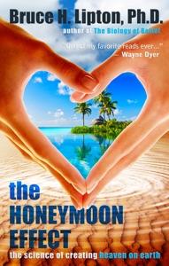 The Honeymoon Effect da Bruce H. Lipton, Ph.D.