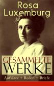 Gesammelte Werke: Aufsätze + Reden + Briefe