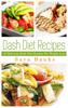 Sara Banks - Dash Diet Recipes: 42 Delicioous Dash Diet Recipes For Weight Loss  arte