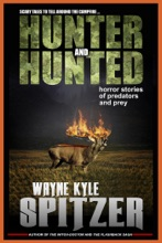 Hunter And Hunted: Horror Stories Of Predators And Prey