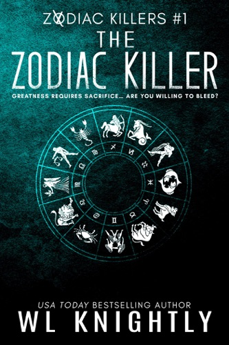 The Zodiac Killer - W.L. Knightly - W.L. Knightly
