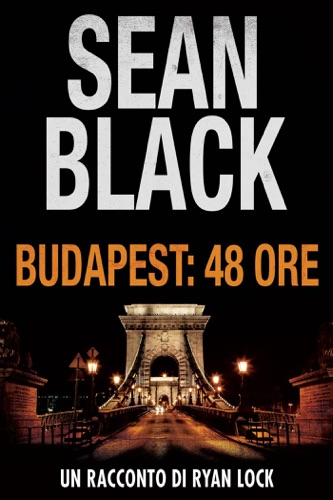 Sean Black - Budapest: 48 ore