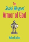 The Shrink Wrapped Armor Of God