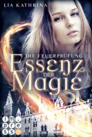 Lia Kathrina - Essenz der Magie 2: Die Feuerprüfung artwork
