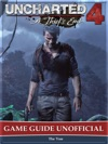 Uncharted 4 A Thiefs End Game Guide Unofficial