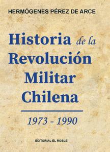 Historia de la Revolución Militar Chilena 1973 - 1990 Libro Cover