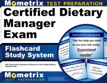 Certified Dietary Manager Exam Flashcard Study System:
