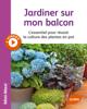 Jardiner sur mon balcon - Jean-Michel Groult