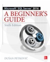 Microsoft SQL Server 2016 A Beginners Guide Sixth Edition