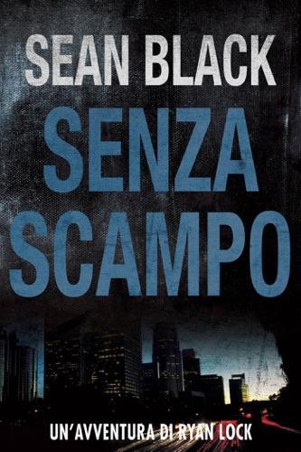 Sean Black - Senza scampo - Serie di Ryan Lock vol. 3
