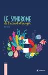 Le Syndrome De Laccent Tranger