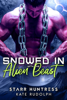 Kate Rudolph & Starr Huntress - Snowed in with the Alien Beast  artwork